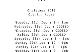 CHRISTMAS 2013 Opening Hours